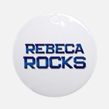 rebeca rocks Ornament (Round)