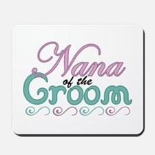 Nana of the Groom Mousepad