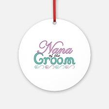Nana of the Groom Ornament (Round)