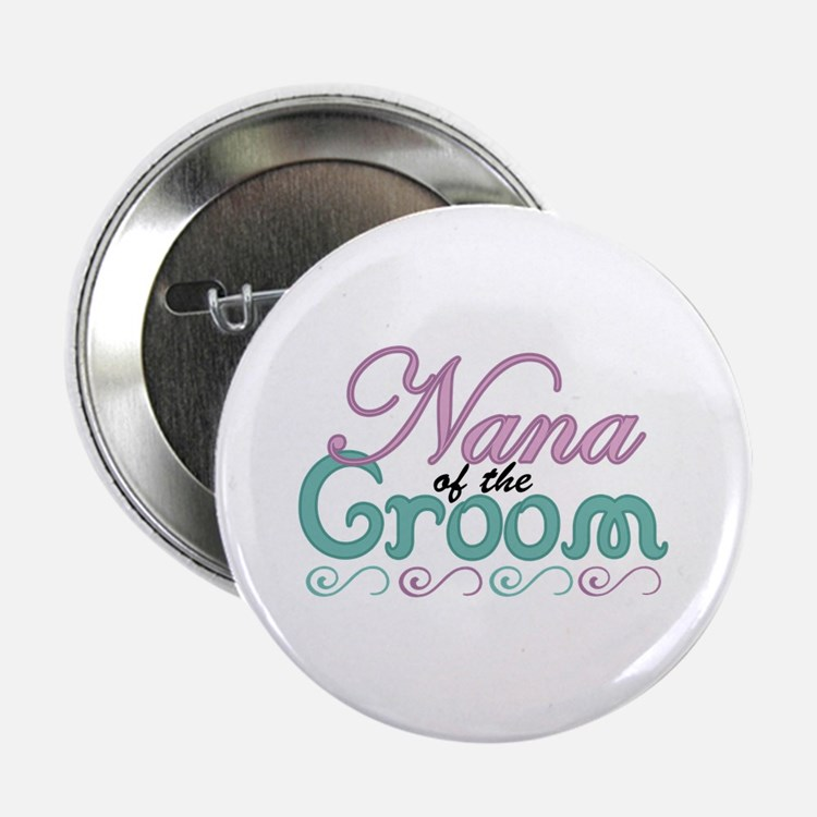"Nana of the Groom 2.25"" Button"