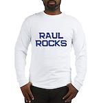 raul rocks Long Sleeve T-Shirt