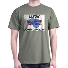saxon south carolina - been there, done that T-Shirt