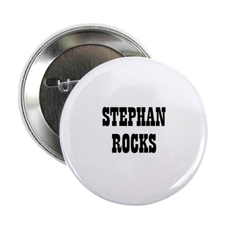 "STEPHAN ROCKS 2.25"" Button (10 pack)"