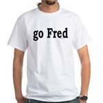 go Fred White T-Shirt