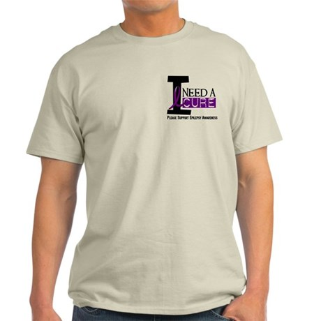 I Need A Cure EPILEPSY Light T-Shirt
