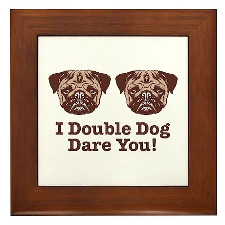 I Double Dog Dare You Pug Framed Tile