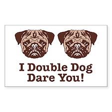 I Double Dog Dare You Pug Rectangle Decal