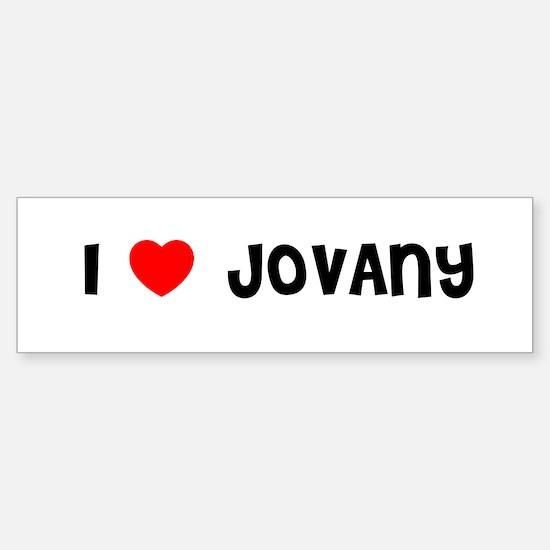 I LOVE JOVANY Bumper Bumper Bumper Sticker