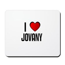 I LOVE JOVANY Mousepad