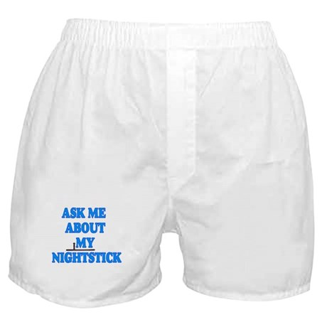 Ask me about my Nightstick Boxer Shorts