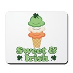 Sweet and Irish Mousepad