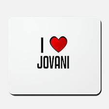 I LOVE JOVANI Mousepad