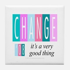 Change, a good thing Tile Coaster