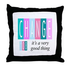 Change, a good thing Throw Pillow