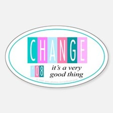 Change, a good thing Oval Decal