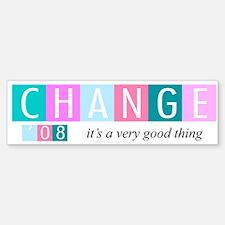 Change, a good thing Bumper Bumper Bumper Sticker