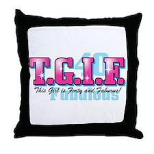 TGIF 40th Birthday Throw Pillow