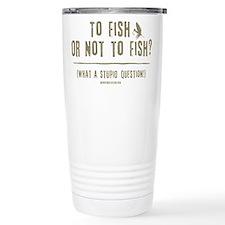 To Fly Fish Travel Coffee Mug