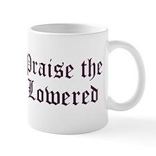 Praise the Lowered Mug