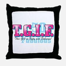 TGIF 50th Birthday Throw Pillow