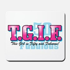 TGIF 50th Birthday Mousepad
