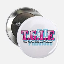 "TGIF 50th Birthday 2.25"" Button"