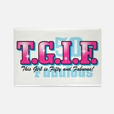 TGIF 50th Birthday Rectangle Magnet