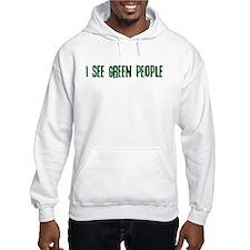 I see green people Hoodie
