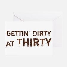 Gettin' Dirty at Thirty Greeting Card