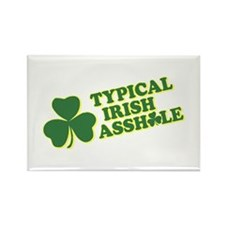 Typical Irish Asshole Rectangle Magnet