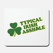 Typical Irish Asshole Mousepad