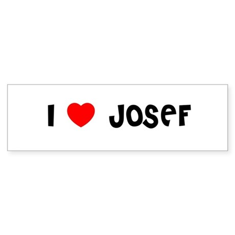 I LOVE JOSEF Bumper Sticker