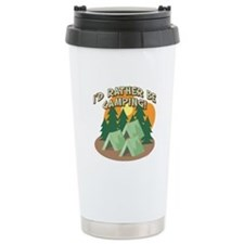 I'D RATHER BE CAMPING! Travel Mug