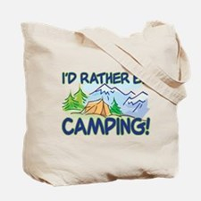 I'D RATHER BE CAMPING! Tote Bag