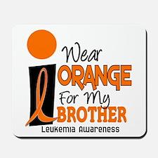I Wear Orange For My Brother 9 Leukemia Mousepad