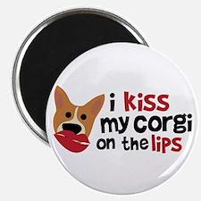 I Kiss My Corgi on the Lips Magnet