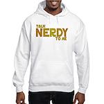 Talk Nerdy to me Hooded Sweatshirt