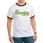 Talk Nerdy to me Ringer T