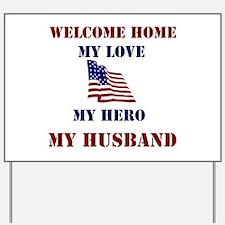 my hero my husband welcome ho Yard Sign