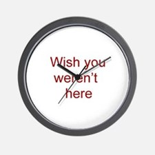 Wish You Weren't Here Wall Clock