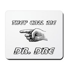 They call me Dr DRE Mousepad