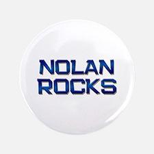 """nolan rocks 3.5"""" Button"""