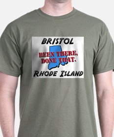 bristol rhode island - been there, done that T-Shirt