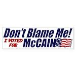 Don't Blame Me Bumper Sticker