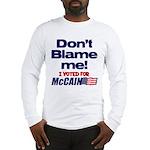 Don't Blame Me Long Sleeve T-Shirt