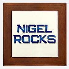 nigel rocks Framed Tile