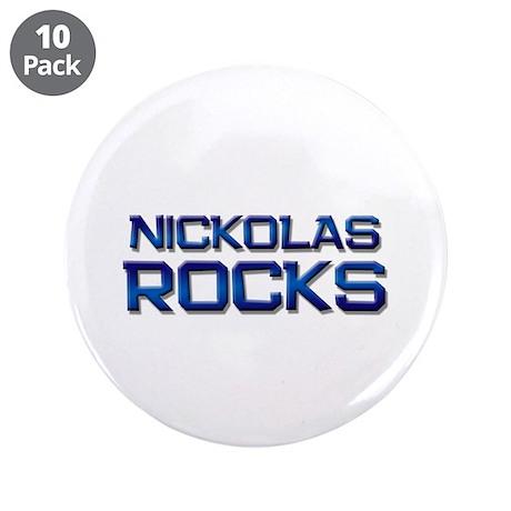 "nickolas rocks 3.5"" Button (10 pack)"