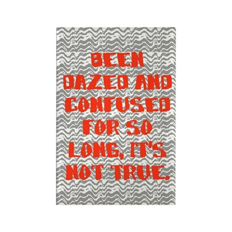 DAZED AND CONFUSED Rectangle Magnet