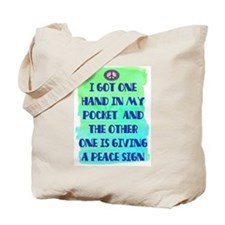 ONE HAND IN MY POCKET Tote Bag