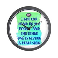 ONE HAND IN MY POCKET Wall Clock